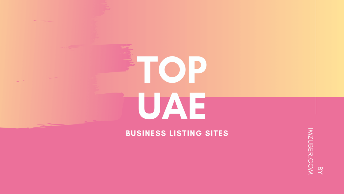 Top 90+ UAE Business Listing Sites [Dubai, Sharjah, Abu